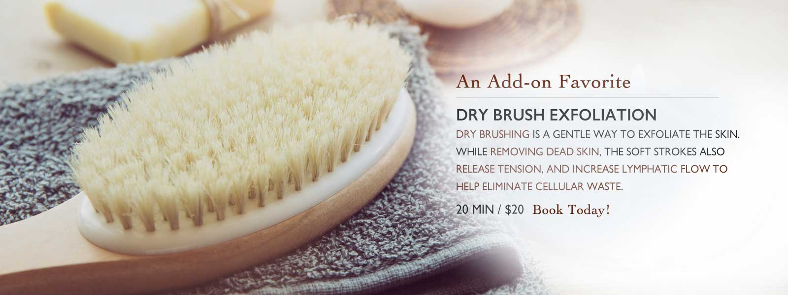 Dry brushing is a gentle way to exfoliate the skin. So gentle and peaceful it is often described as meditative